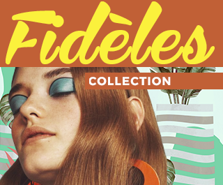 Fidèles Collection